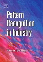 Pattern Recognition in Industry - Phiroz Bhagat