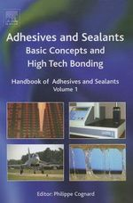 Handbook of Adhesives and Sealants : Basic Concepts and High Tech Bonding - Phillipe Cognard