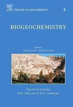 Biogeochemistry : Treatise on Geochemistry, Volume 8
