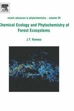 Chemical Ecology and Phytochemistry of Forest Ecosystems : Proceedings of the Phytochemical Society of North America