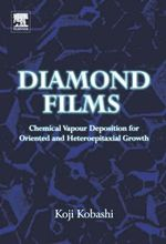 Diamond Films : Chemical Vapor Deposition for Oriented and Heteroepitaxial Growth - Koji Kobashi