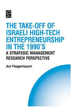 The Take-off of Israeli High-Tech Entrepreneurship During the 1990s : A Strategic Management Research Perspective - Avi Fiegenbaum