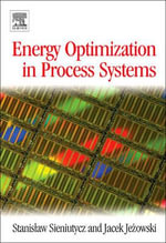 Energy Optimization in Process Systems - Stanislaw Sieniutycz