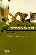 Dictionary of Veterinary Nursing - Denis Richard Lane