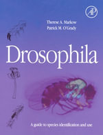 Drosophila : A Guide to Species Identification and Use - Therese A. Markow