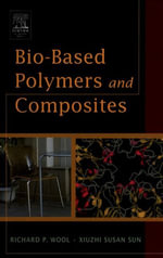Bio-Based Polymers and Composites - Richard Wool