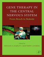 Gene Therapy of the Central Nervous System : From Bench to Bedside: From Bench to Bedside