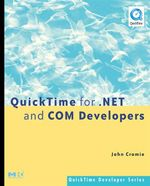 QuickTime for .NET and COM Developers - John Cromie