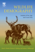 Wildlife Demography : Analysis of Sex, Age, and Count Data - John R. Skalski