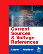 Current Sources and Voltage References : A Design Reference for Electronics Engineers - Linden T. Harrison