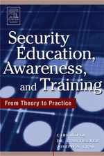 Security Education, Awareness and Training : SEAT from Theory to Practice - Carl Roper