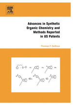 Advances in Synthetic Organic Chemistry and Methods Reported in US Patents - Thomas F. DeRosa