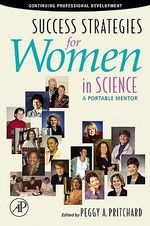 Success Strategies for Women in Science : A Portable Mentor