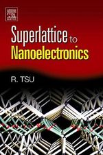 Superlattice to Nanoelectronics - Raphael Tsu