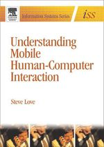 Understanding Mobile Human-Computer Interaction - Steve Love
