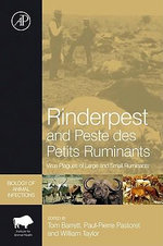 Rinderpest and Peste des Petits Ruminants : Virus Plagues of Large and Small Ruminants - William P. Taylor