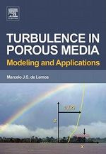 Turbulence in Porous Media : Modeling and Applications - Marcelo J.S. de Lemos