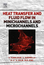 Heat Transfer and Fluid Flow in Minichannels and Microchannels - Satish Kandlikar