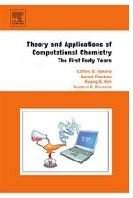 Theory and Applications of Computational Chemistry : The First Forty Years