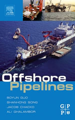 Offshore Pipelines : Design, Installation and Operations (Splash: Including Deepwater) - PhD, Tian Ran Lin