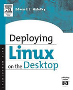 Deploying LINUX on the Desktop - Edward Haletky