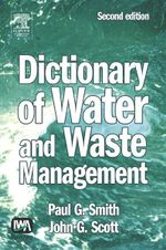 Dictionary of Water and Waste Management - Paul G Smith