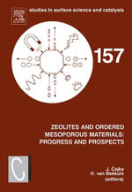 Zeolites and Ordered Mesoporous Materials : Progress and Prospects: The 1st FEZA School on Zeolites, Prague, Czech Republic, August 20-21, 2005 - Jiri Cejka