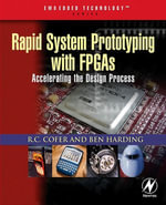 Rapid System Prototyping with FPGAs : Accelerating the design process - RC Cofer
