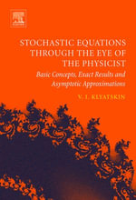 Stochastic Equations through the Eye of the Physicist : Basic Concepts, Exact Results and Asymptotic Approximations - Valery I. Klyatskin