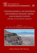 Understanding Late Devonian and Permian-Triassic Biotic and Climatic Events : Towards An Integrated Approach