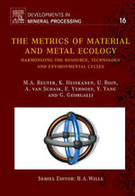 The Metrics of Material and Metal Ecology : Harmonizing the resource, technology and environmental cycles - M.A. Reuter