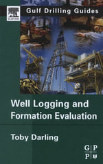 Well Logging and Formation Evaluation - Toby Darling