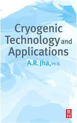 Cryogenic Technology and Applications - A.R. Jha