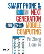 Smart Phone and Next Generation Mobile Computing - Pei Zheng