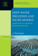 Deep-Water Processes and Facies Models : Implications for Sandstone Petroleum Reservoirs: Implications for Sandstone Petroleum Reservoirs - G. Shanmugam