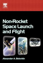 Non-Rocket Space Launch and Flight - Alexander Bolonkin