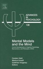 Mental Models & the Mind : Current developments in Cognitive Psychology, Neuroscience and Philosophy of Mind