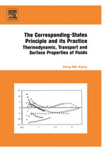 The Corresponding-States Principle and its Practice : Thermodynamic, Transport and Surface Properties of Fluids - Hong Wei Xiang