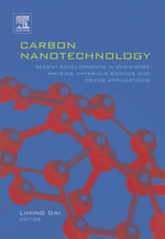 Carbon Nanotechnology : Recent Developments in Chemistry, Physics, Materials Science and Device Applications