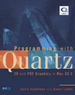 Programming with Quartz : 2D and PDF Graphics in Mac OS X - David Gelphman