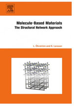 Molecule-Based Materials : The Structural Network Approach - Lars Öhrström