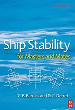 Ship Stability for Masters and Mates : Consolidated 2006 - Bryan Barrass