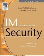 IM   Instant Messaging Security - PhD, CISM, John Rittinghouse