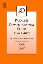 Parallel Computational Fluid Dynamics 2004 : Multidisciplinary Applications