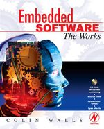 Embedded Software : The Works - Colin Walls