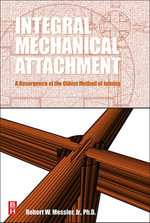 Integral Mechanical Attachment : A Resurgence of the Oldest Method of Joining - Robert W. Messler