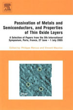 Passivation of Metals and Semiconductors, and Properties of Thin Oxide Layers : A Selection of Papers from the 9th International Symposium, Paris, Fran
