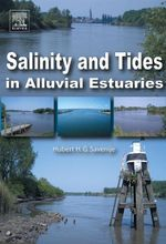 Salinity and Tides in Alluvial Estuaries - H.H.G. Savenije