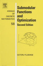 Submodular Functions and Optimization : Second Edition - Satoru Fujishige