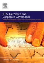 IFRS, Fair Value and Corporate Governance : The Impact on Budgets, Balance Sheets and Management Accounts - Dimitris N. Chorafas
